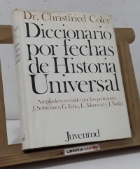 Diccionario por fechas de Historia Universal - Christfried Coler, Dr