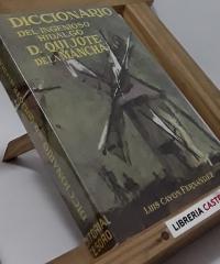 Diccionario del Ingenioso Hidalgo D. Quijote de la Mancha - Luis Cayon Fernandez