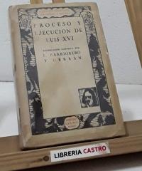 Proceso y ejecución de Luis XVI - E. Barriobero y Herrán