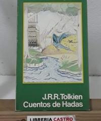 J.R.R. Tolkien. Cuentos de Hadas - José Miguel Odero