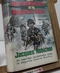 Desembarco en Provenza. 15 de Agosto de 1944 - Jacques Robichon