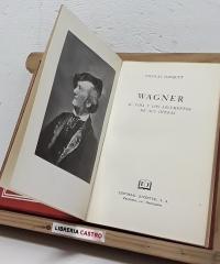 Wagner, su vida y los argumentos de sus óperas - Nicolás Barquet