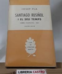 Santiago Rusiñol i el seu temps - Josep Pla