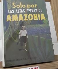 Sólo por las altas selvas de Amazonia - Herbert Rittlinger