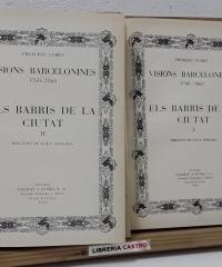 Visions barcelonines 1760-1860. Els barris de la ciutat (II Volums) - Francesc Curet