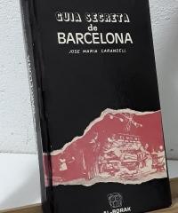 Guía secreta de Barcelona - José María Carandell