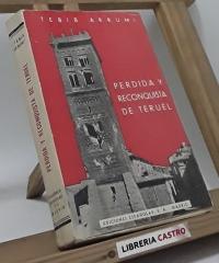 Pérdida y reconquista de Teruel - El Tebib Arrumi