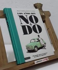 Los años del NO-DO - Rafael Abella y Gabriel Cardona