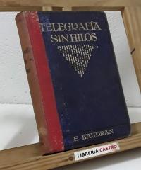 Tratado elemental y práctico de Telegrafía sin hilos - E. Baudran