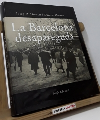 La Barcelona desapareguda - Josep M. Huertas i Guillem Huertas