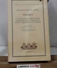 Fígaro. Colección de artículos dramáticos, literarios, políticos y de costumbres - Mariano José de Larra