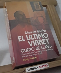 El ultimo virrey. Queipo de Llano - Manuel Barrios