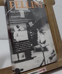 Fellini. Biografía - Tullio Kezich