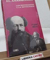 El anarquismo. Los estudiantes y la revolución (edición limitada) - Fidel Miró