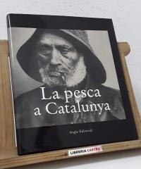 La pesca a Catalunya - Enric Garcia i Marta Vives