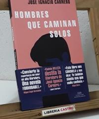 Hombres que caminan solos - José Ignacio Carnero