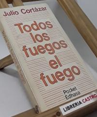 Todos los fuegos, el fuego - Julio Cortázar