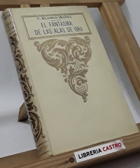 El fantasma de las alas de oro - Vicente Blasco Ibañez