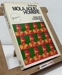 Mola, aquel hombre. Diario de la conspiración 1936 (Dedicado por el autor) - B. Féliz Maíz