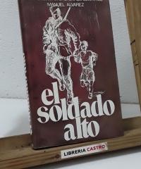 El soldado alto. 40 años buscando al hombre que salvó mi vida - Manuel Álvarez