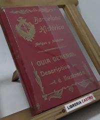Barcelona Histórica. Antigua y Moderna. Excursiones por Barcelona y Afueras - Isidro Torres y Oriol