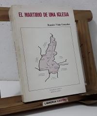El martirio de una iglesia. Lérida-Lleida 1936 - 1939 - Ramiro Viola González