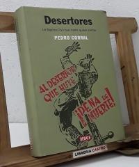 Desertores. La Guerra Civil que nadie quiere contar - Pedro Corral