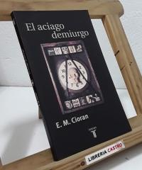 El aciago demiurgo - E. M. Cioran