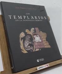 Los Templarios en la Península Ibérica - Joan Fuguet y Carme Plaza