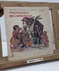 Ploreu, ploreu ninetes que el burro està malat... Contes catalans i.lustrats Vol III - Jordi Canigó