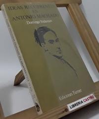 Ideas recurentes en Antonio Machado (1898-1907) - Domingo Yndurain