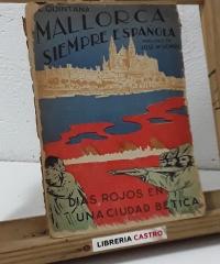 Mallorca siempre española. Días rojos en una ciudad bética - L. Quintana