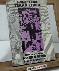 Home Lliure. Terra LLiure. Reflexió per a una alternativa (Dedicat per l'autor) - Josep M. Reguant i Gili