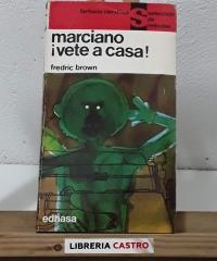 Marciano ¡Vete a casa! - Frederic Brown