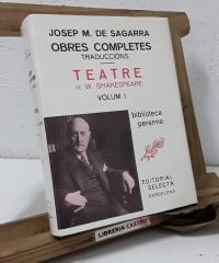 Obres Completes. Traduccions. Teatre de W. Shakespeare. Volum I - Josep Mª de Sagarra