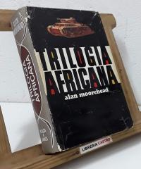 Trilogía Africana - Alan Moorehead