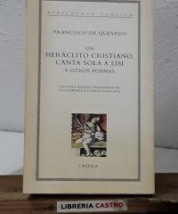 Un Heráclito Cristiano, canta sola a Lisi y otros poemas - Francisco de Quevedo
