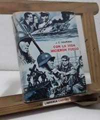 Con la vida hicieron fuego - J. E. Casariego