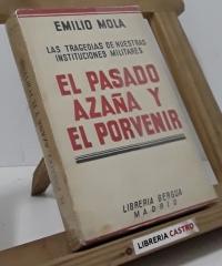 El pasado Azaña y el porvenir - Emilio Mola Vidal