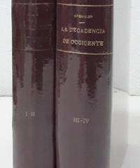 La decadencia de Occidente (IV tomos en II volumenes) - Oswald Spengler