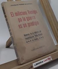 El miliciano Remigio pa la guerra es un prodigio - Joaquín Pérez Madrigal