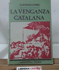 La venganza catalana - Alfonso Lowe