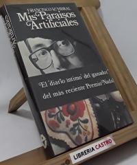 Mis Paraísos Artificiales - Francisco Umbral