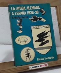 La ayuda Alemana a España 1936-39 - Ramón Hidalgo Salazar