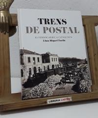 Trens de postal. El Ferrocarril a Catalunya - Lluís Miquel Tuells