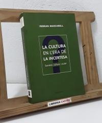 La cultura en l'era de la incertesa. Societat, cultura i ciutat. - Ferran Mascarell