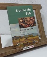 L'arròs de Pals. Del camp a la cassola - Baltasar Parera i Coll