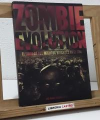 Zombie evolution. El libro de los muertos vivientes en el cine - José Manuel Serrano Cueto