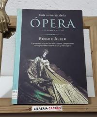 Guía universal de la Ópera (Tomo I) - Roger Alier