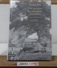 Fer-se totes les il.lusions possibles i altres notes disperses - Josep Pla